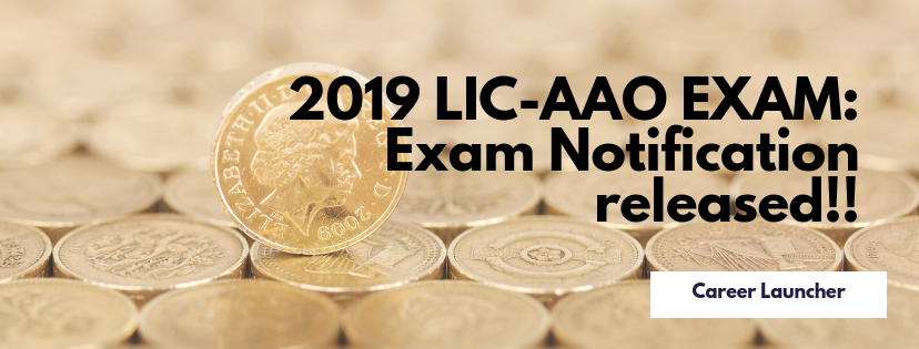 2019 LIC-AAO Exam Notification released: Everything you should know