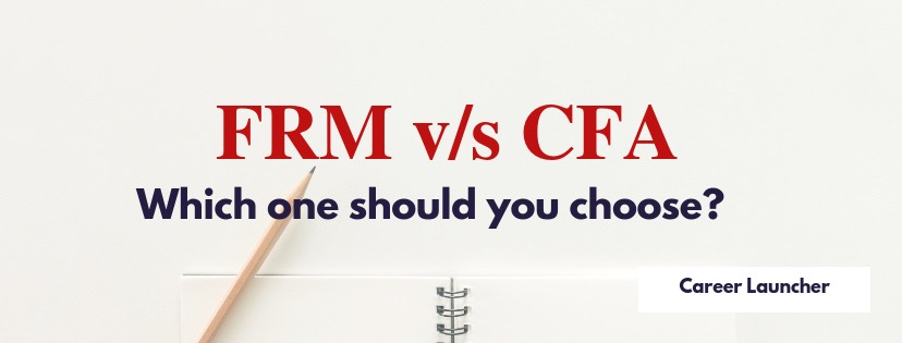 FRM v/s CFA: Eligibility, similarities, differences, head to